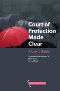 Court of protection made clear - a users guide