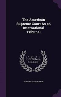 The American Supreme Court as an International Tribunal