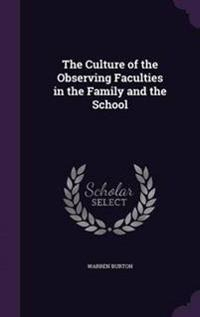 The Culture of the Observing Faculties in the Family and the School