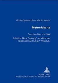 Metro-Jakarta: Zwischen Nasi Und Nike- Suhartos Neue Ordnung ALS Motor Der Regionalentwicklung in Westjava?