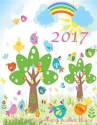 2017 Cute Rainbow Birds Monthly Academic Planner: Large 8.5x11 16 Month August 2016-December 2017 Organizer