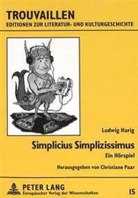 Simplicius Simplizissimus: Ein Hoerspiel