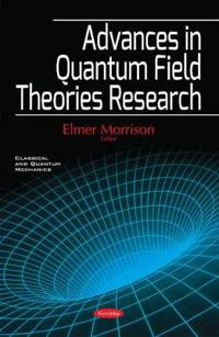 Advances in Quantum Field Theories Research