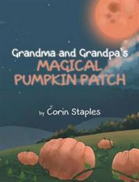 Grandma and Grandpa's Magical Pumpkin Patch