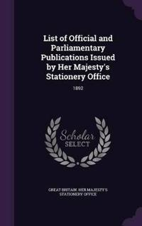 List of Official and Parliamentary Publications Issued by Her Majesty's Stationery Office