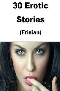 30 Erotic Stories (Frisian)