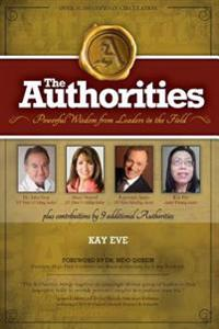 The Authorities - Kay Eve: Powerful Wisdom from Leaders in the Field