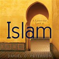 A Latter-day Look at Islam