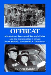 Offbeat - memories of tynemouth borough police and the communities it serve