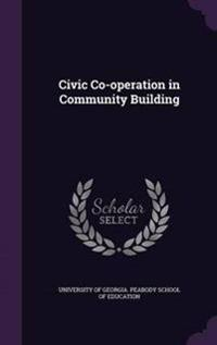 Civic Co-Operation in Community Building