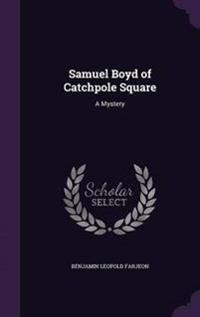 Samuel Boyd of Catchpole Square
