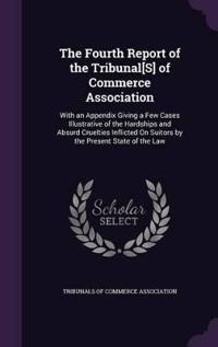 The Fourth Report of the Tribunal[s] of Commerce Association