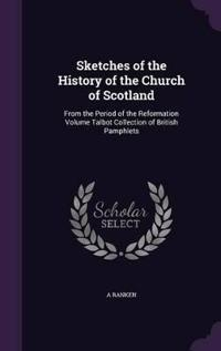 Sketches of the History of the Church of Scotland