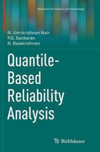Quantile-based Reliability Analysis
