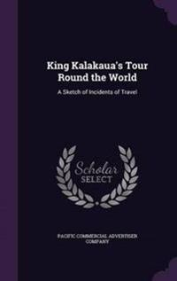King Kalakaua's Tour Round the World