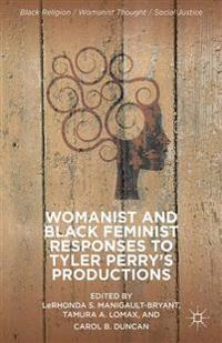 Womanist and Black Feminist Responses to Tyler Perry's Productions