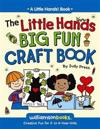 Little Hands Big Fun Craft Book