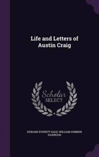 Life and Letters of Austin Craig