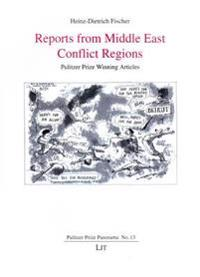 Reports from Middle East Conflict Regions: Pulitzer Prize Winning Articles