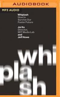 Whiplash: How to Survive Our Faster Future
