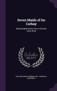 Seven Maids of Far Cathay