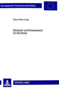 Deutsch Und Koreanisch Im Kontrast: Eine Untersuchung Zur Textkohaerenz in Zeitungsartikeln Und Maerchen