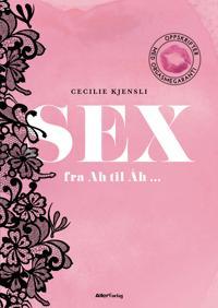 Sex; fra Ah til Åh
