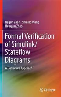 Formal Verification of Simulink / Stateflow Diagrams