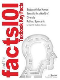 Studyguide for Human Sexuality in a World of Diversity by Rathus, Spencer A., ISBN 9780205954483