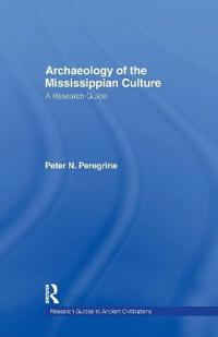 Archaeology of the Mississippian Culture
