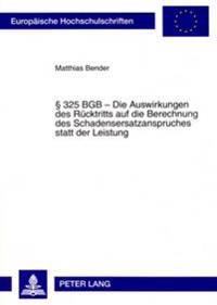 325 Bgb - Die Auswirkungen Des Ruecktritts Auf Die Berechnung Des Schadensersatzanspruches Statt Der Leistung