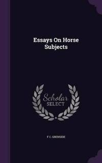 Essays on Horse Subjects
