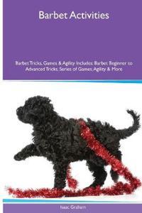 Barbet Activities Barbet Tricks, Games & Agility. Includes