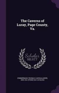 The Caverns of Luray, Page County, Va.
