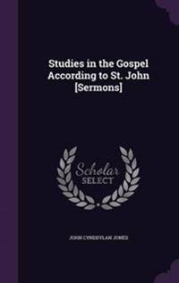 Studies in the Gospel According to St. John [Sermons]