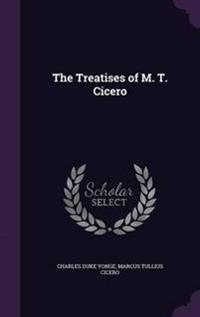 The Treatises of M. T. Cicero