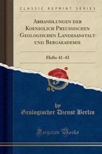 Abhandlungen Der Koeniglich Preussischen Geologischen Landesanstalt Und Bergakademie