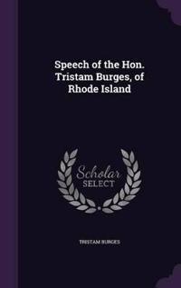 Speech of the Hon. Tristam Burges, of Rhode Island
