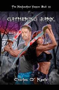 The Newfoundland Vampire Book III: The Gathering Dark
