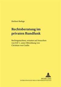 Rechtsberatung Im Privaten Rundfunk: Rechtsgutachten, Erstattet Auf Ansuchen Von SAT 1, Unter Mitwirkung Von Christian Von Coelln