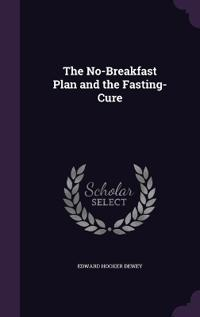 The No-Breakfast Plan and the Fasting-Cure