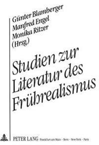 Studien Zur Literatur Des Fruehrealismus: Ulrich Fuelleborn Zur Emeritierung Gewidmet