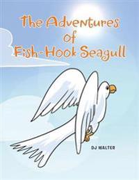 The Adventures of Fish-Hook Seagull
