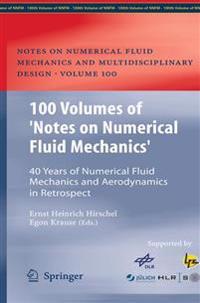 100 Volumes of 'Notes on Numerical Fluid Mechanics'