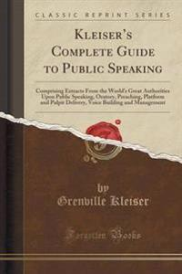 Kleiser's Complete Guide to Public Speaking