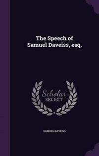 The Speech of Samuel Daveiss, Esq.