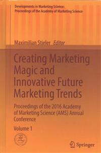 Creating Marketing Magic and Innovative Future Marketing Trends