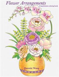 Flower Arrangements - A Hand-Drawn Coloring Book