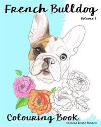 French Bulldog Colouring Book.: Relax with Furry Friends