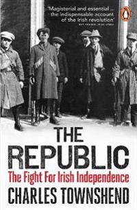 Republic - the fight for irish independence, 1918-1923